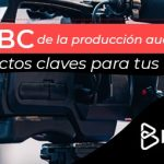 ABC de la producción audiovisual. Aspectos claves para tus videos - abc de la produccion audiovisual 150x150 - 10 Razones por las que el videomarketing es una buena idea