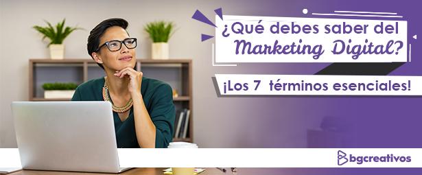 ¿Qué debes saber del marketing digital? Los 7  términos esenciales